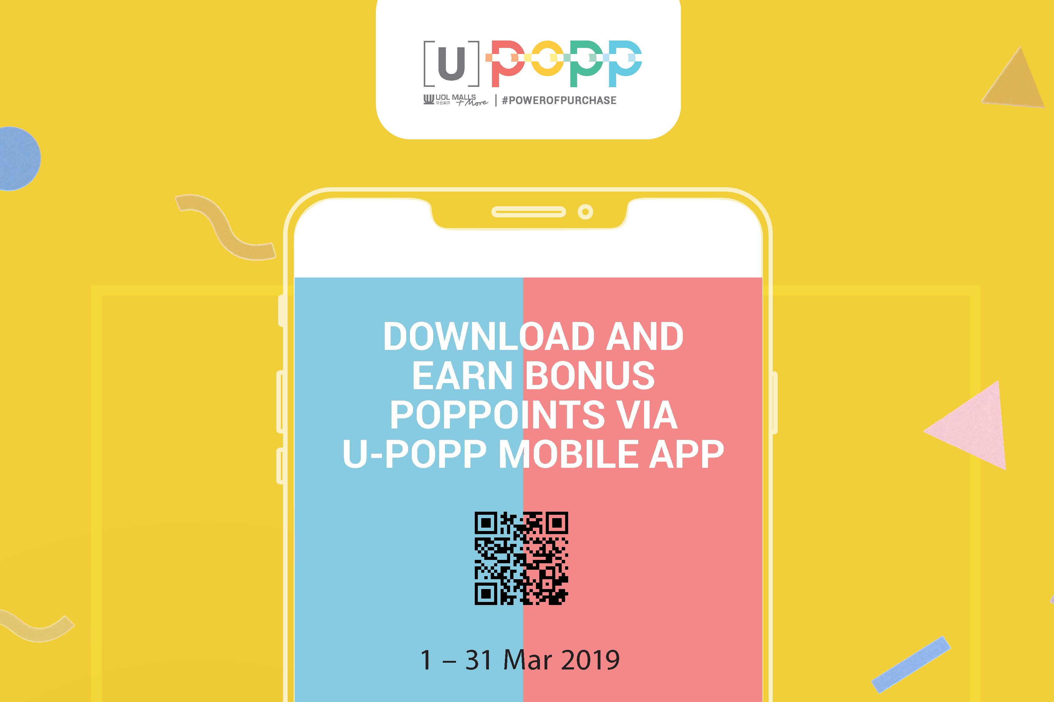DOWNLOAD U-POPP MOBILE APP TO EARN BONUS POPPOINTS!